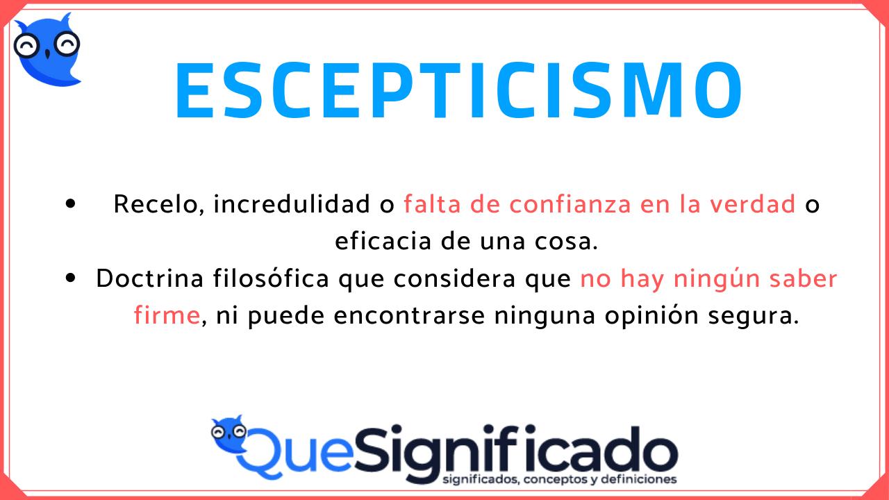 escepticismo que es, significado definición y concepto