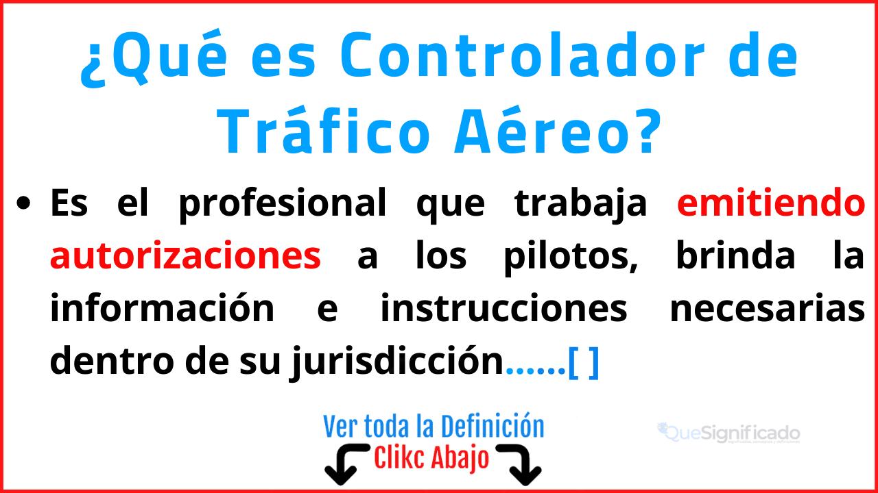 Qué es Controlador de Tráfico Aéreo