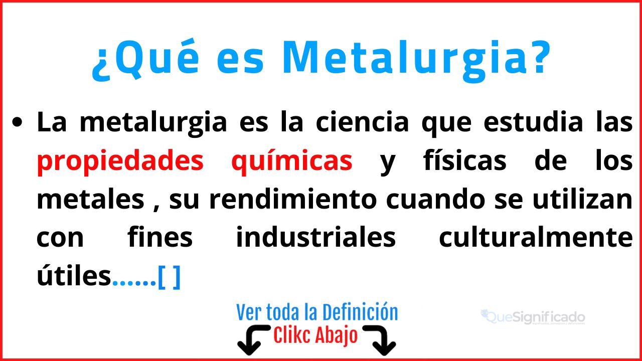 Qué es Metalurgia