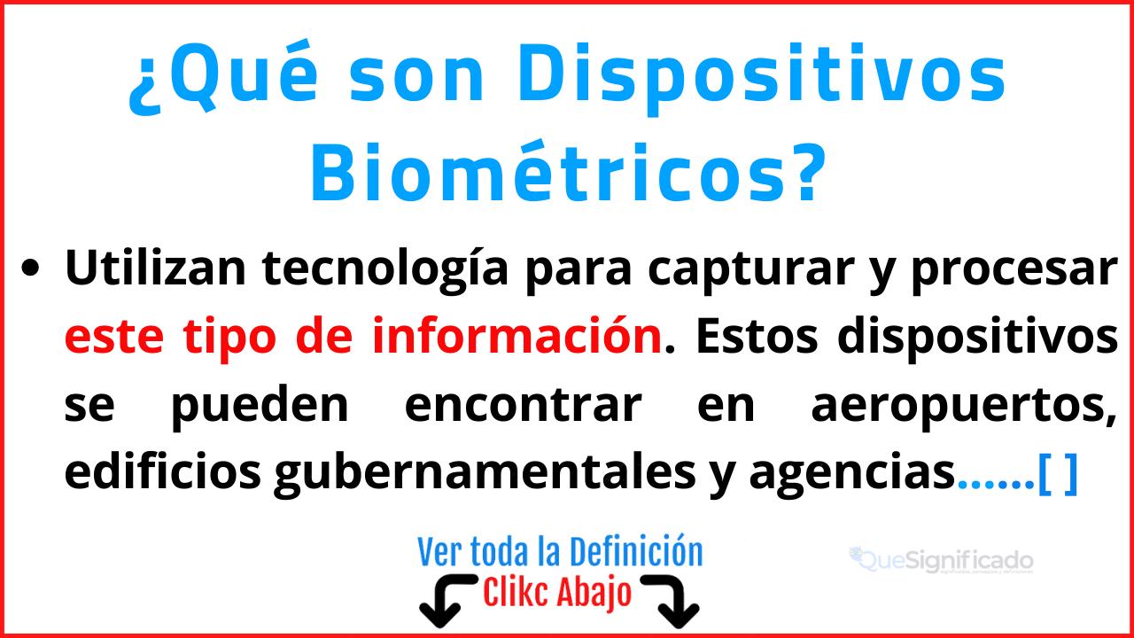Qué son Dispositivos Biométricos